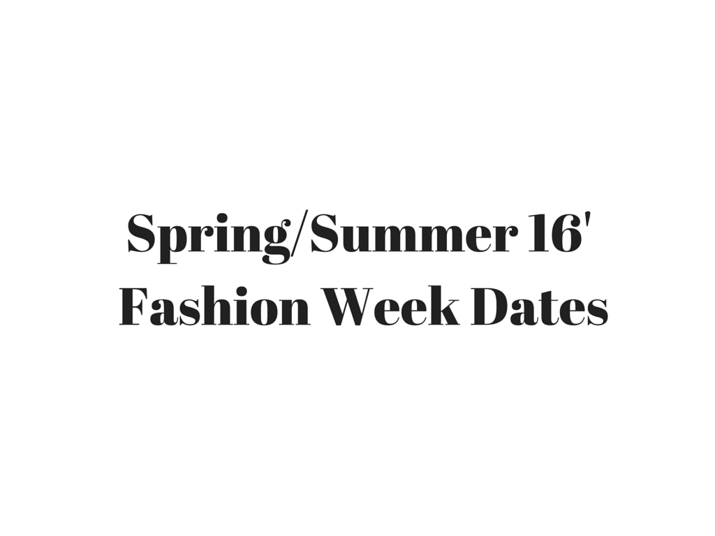 SS16 Fashion Week Dates