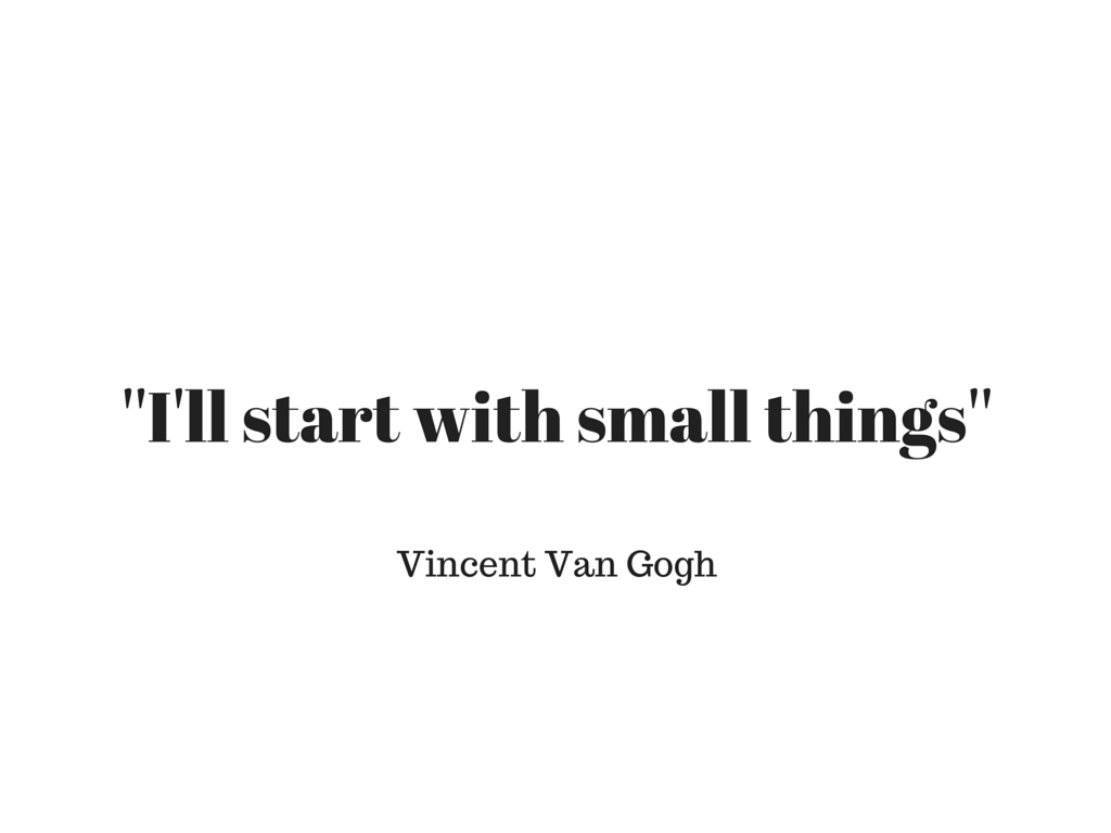 ''I'll start with small things''