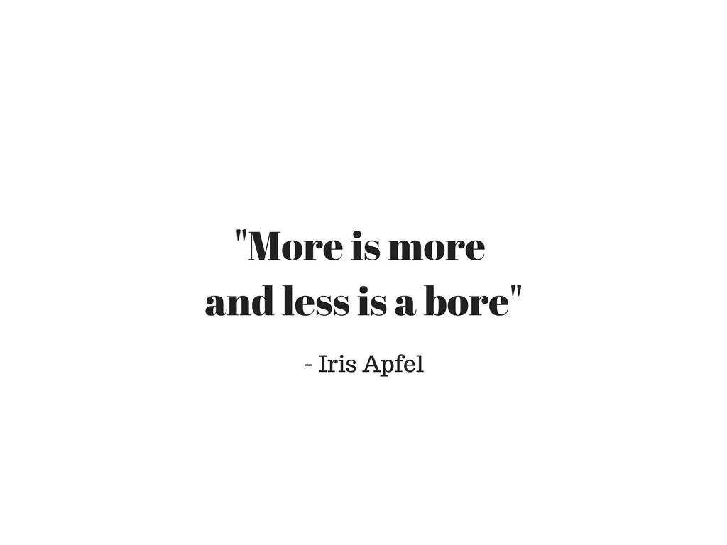 -More is more and less is a bore-